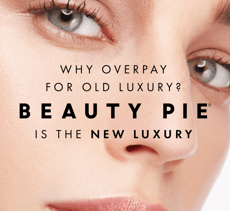 Why overpay for old luxury? Beauty Pie is the new luxury.